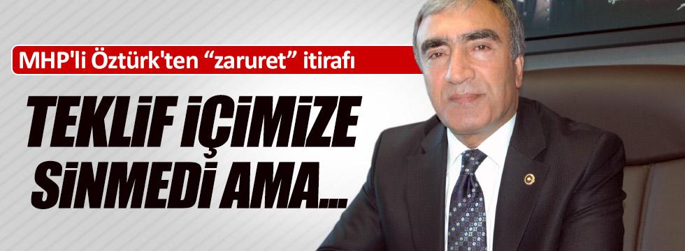 "MHP'li Öztürk'ten ""zaruret"" itirafı"