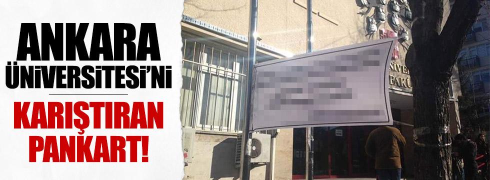Ankara Üniversitesi'ni karıştıran pankart