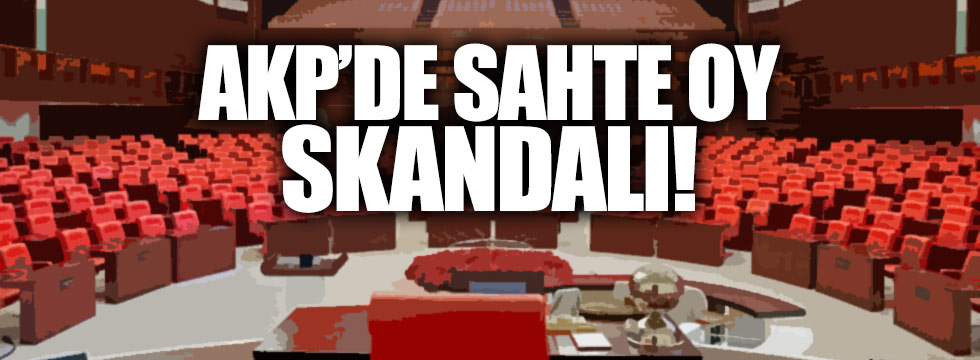 AKP'de sahte oy skandalı