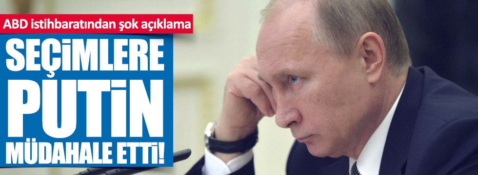 """ABD istihbaratı: """"Putin seçimlere karıştı"""""""