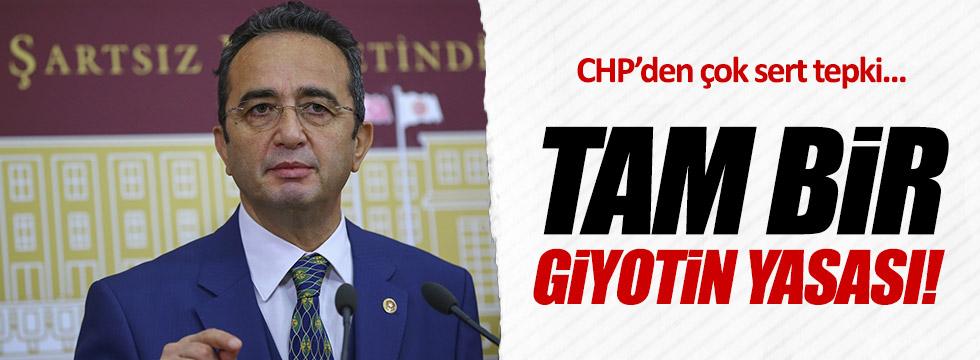 """CHP'den tepki: """"Tam bir giyotin yasası"""""""