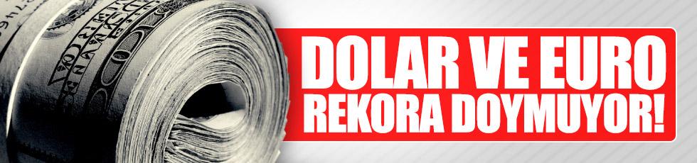 Dolar rekor kırmaya devam!