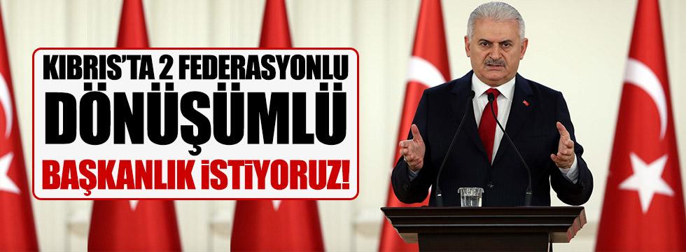 """""""Kıbrıs'ta 2 federasyonlu, dönüşümlü başkanlık istiyoruz!"""""""