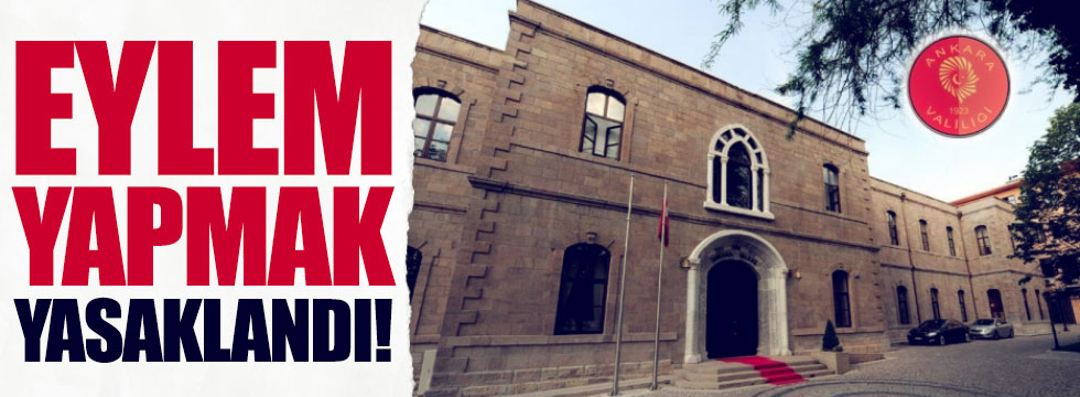 Ankara'da Eylem Yasağı!