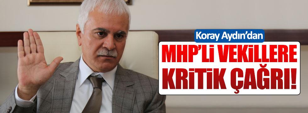 Koray Aydın'dan MHP'li vekillere kritik çağrı