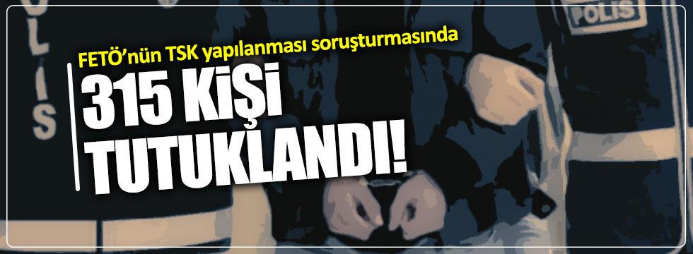 FETÖ'nün TSK yapılanması soruşturmasında 315 tutuklama