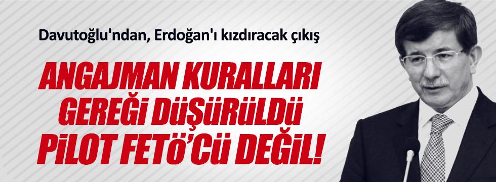 Davutoğlu'ndan, Erdoğan'ı kızdıracak açıklama