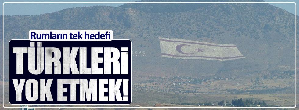 """""""Rumların tek hedefi Türkleri yok etmek"""""""