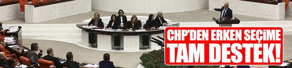 CHP'den erken seçime tam destek