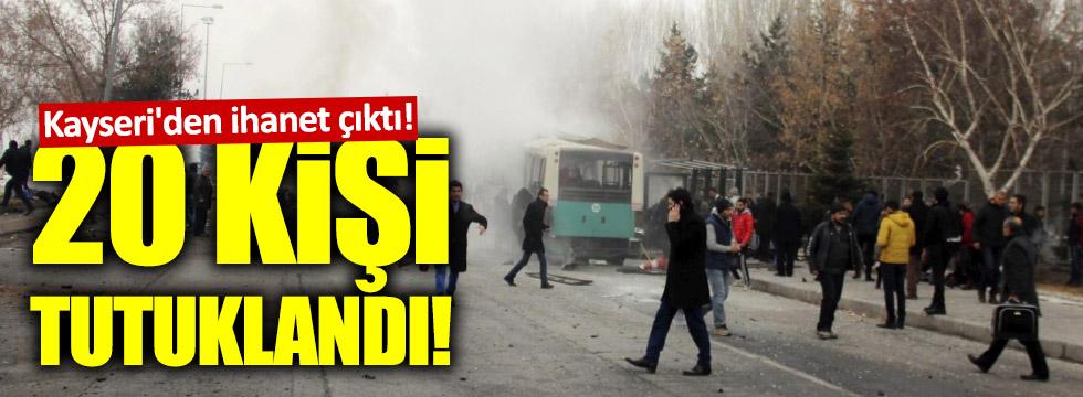 Kayseri saldırısında 20 tutuklama