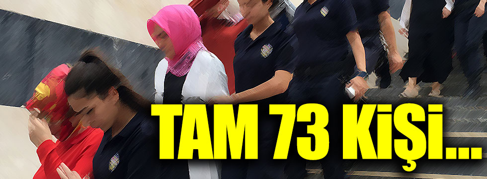 73 FETÖ'cü 'abla' gözaltına alındı