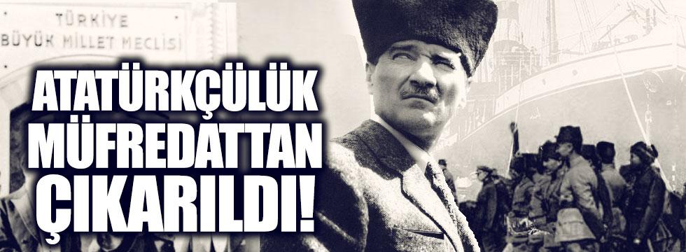 'Atatürkçülük' müfredattan çıkarıldı