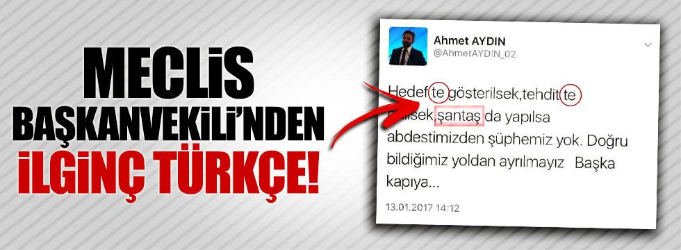 AKP'li Ahmet Aydın'dan ilginç Türkçe