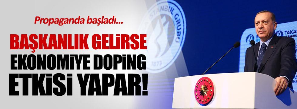 Başkanlık gelirse ekonomiye doping yapar!