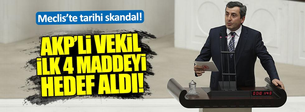 AKP'li vekil ilk 4 maddeyi hedef aldı!