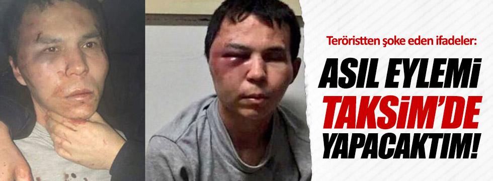 """""""Asıl eylemi Taksim'de yapacaktım..."""""""