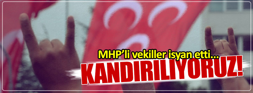 MHP'li vekiller isyan etti