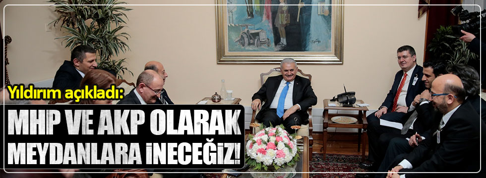 Binali Yıldırım: AKP ve MHP olarak meydanlara ineceğiz