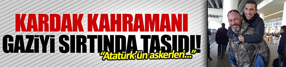 Kardak kahramanı Ali Türkşen, gaziyi sırtında taşıdı