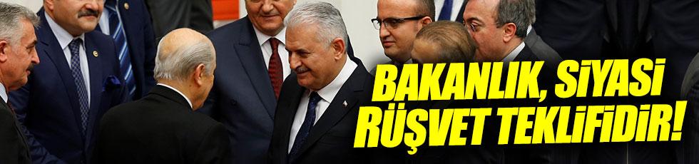 """"""" 'MHP'li bakan' sözü bir siyasi rüşvettir!"""""""