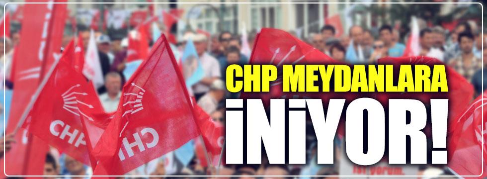 CHP meydanlara iniyor!