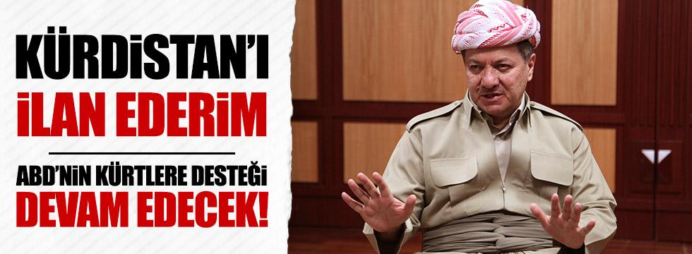 """""""Kürdistan'ı ilan Ederim"""