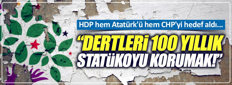 HDP, Atatürk'ü hedef alıp, CHP'yi eleştirdi!