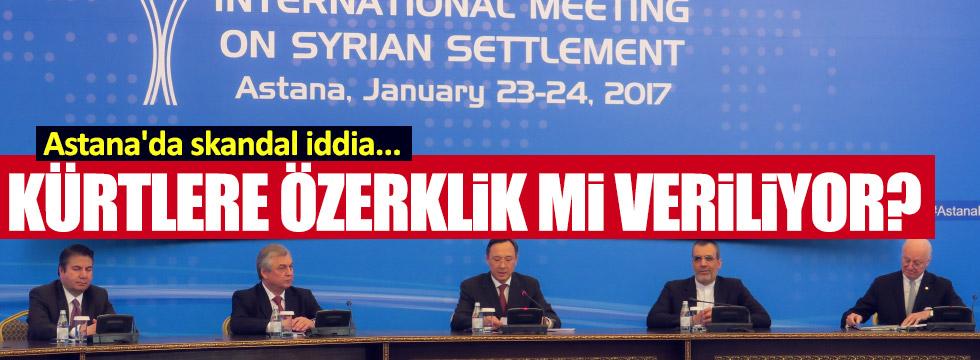 Astana'da Kürtlere özerklik mi veriliyor!