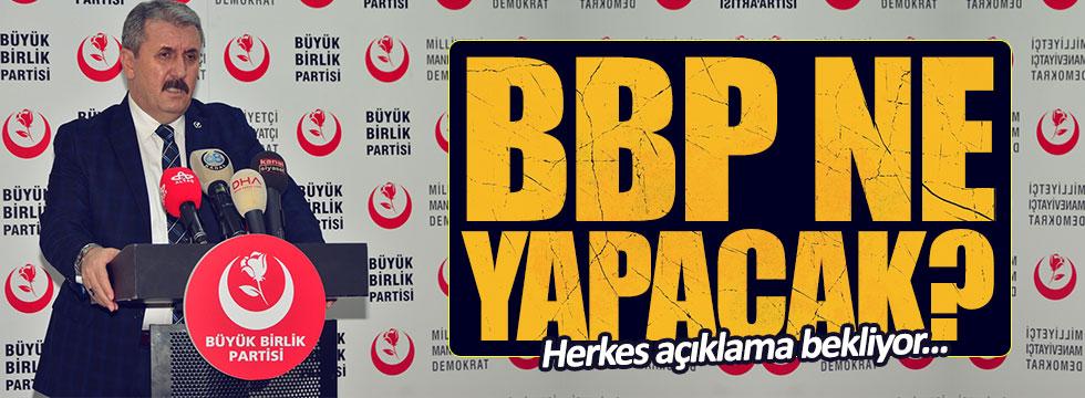 BBP'nin referandumda tutumu ne olacak?