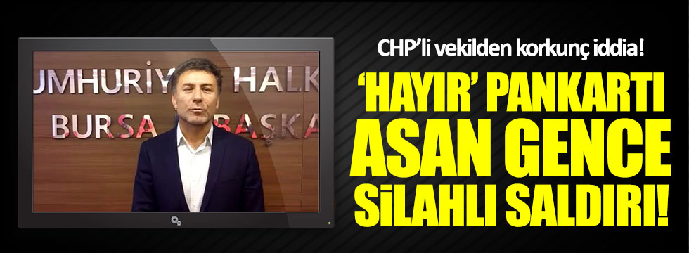 'Hayır' pankartı asan CHP'li gence silahlı saldırı iddiası