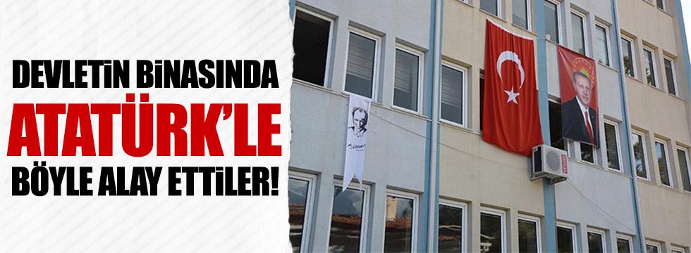 Devletin binasında Atatürk'le böyle alay ettiler!