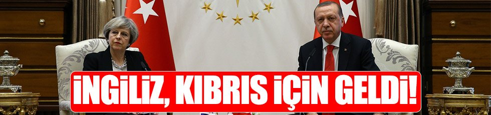 Erdoğan-May'ın gündemi Kıbrıs'tı