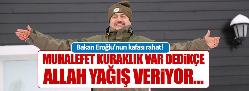 """Eroğlu: """"Muhalefet kuraklık var dedikçe..."""""""