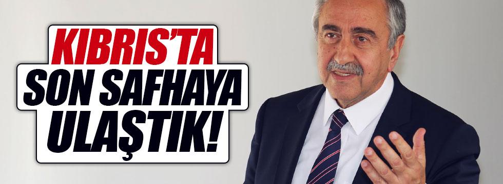 """""""Kıbrıs'ta son safhaya ulaştık"""""""