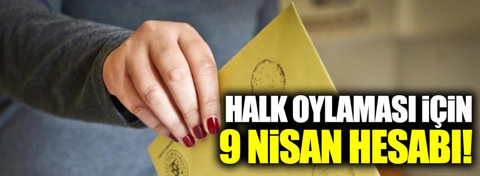 """Halk oylaması için """"9 Nisan"""" hesabı!"""