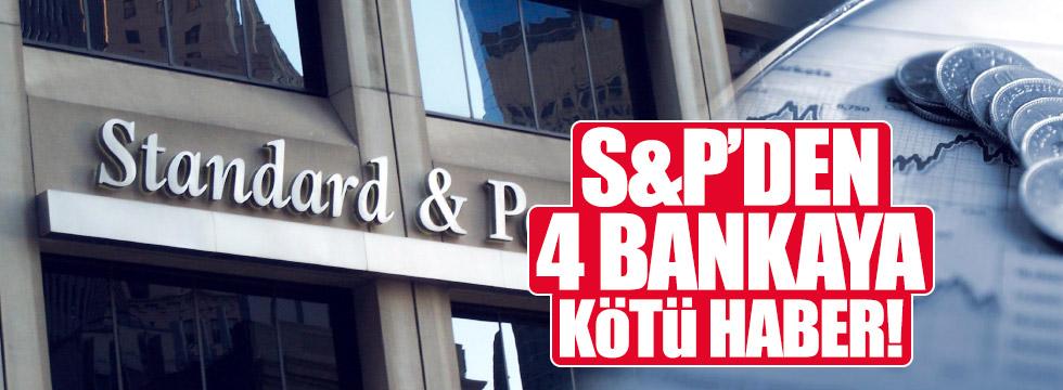 S&P'den 4 Türk bankaya kötü haber