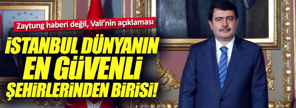 """Vali Şahin: """"İstanbul, dünyanın en güvenli metropollerinden birisi"""""""