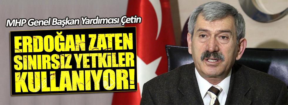 Şefkat Çetin: Erdoğan zaten sınırsız yetki kullanıyor