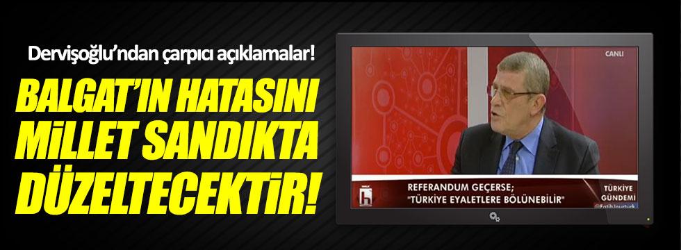 Dervişoğlu: Balgat'ın hatasını millet sandıkta düzeltecektir