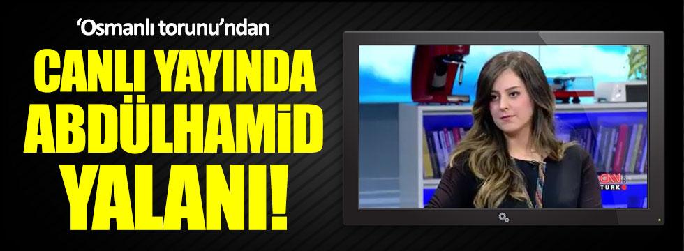 'Osmanlı torunu'ndan canlı yayında Abdülhamid yalanı