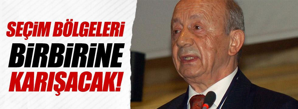 """Sami Türk: """"Seçim bölgeleri birbirine karışacak!"""""""