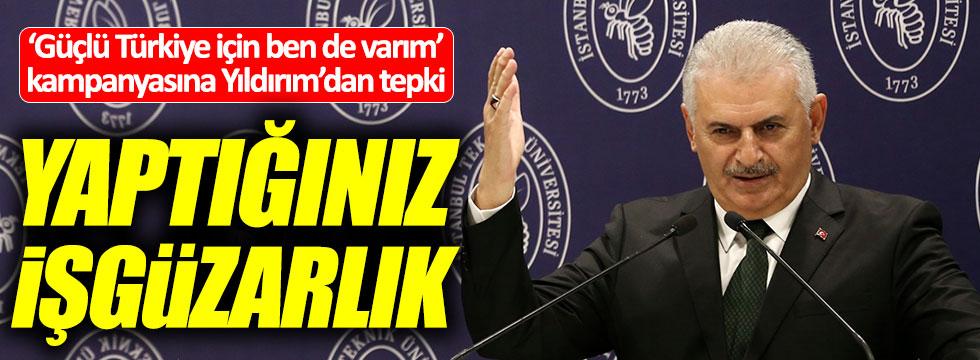 Yıldırım'dan 'Güçlü Türkiye için ben de varım' kampanyasına tepki