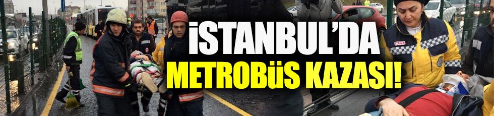 Küçükçekmece'de metrobüs kazası!