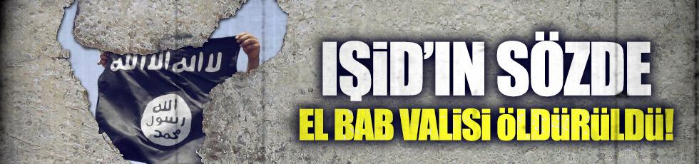IŞİD'in sözde El Bab valisi öldürüldü