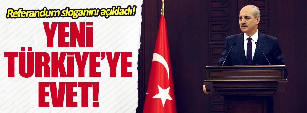 Kurtulmuş, AKP'nin referandum sloganını açıkladı