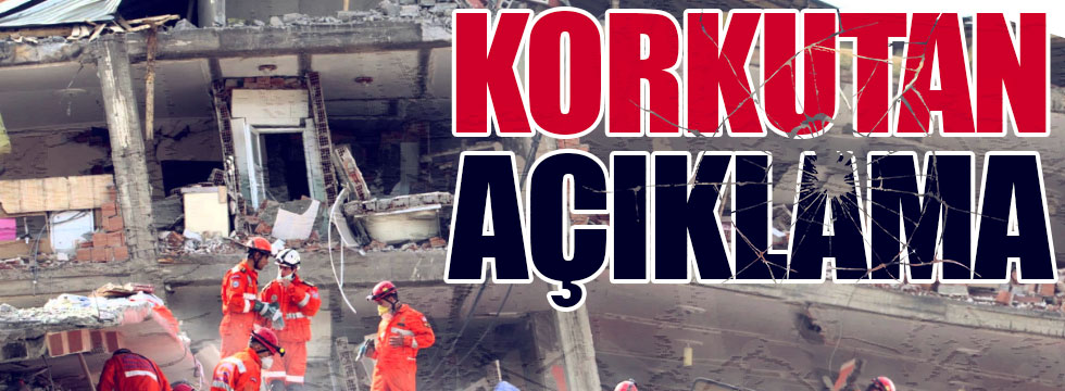 Korkutan 'deprem' açıklaması