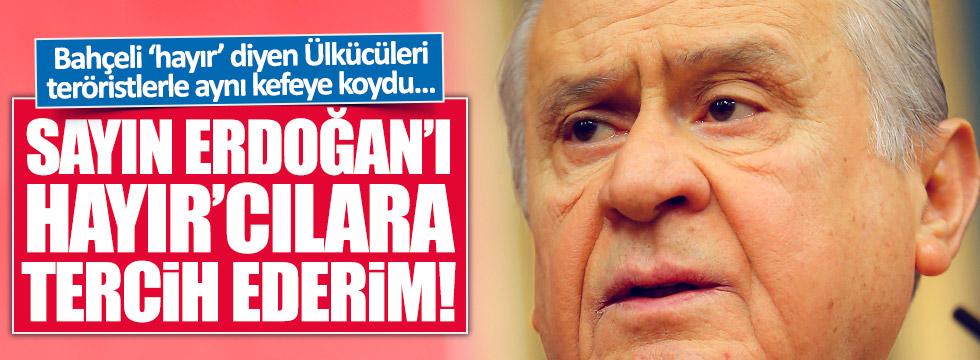 """Bahçeli: """"Erdoğan'ı, 'hayır'cılara tercih ederim"""""""