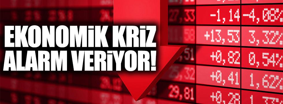 Ekonomik kriz alarm veriyor!