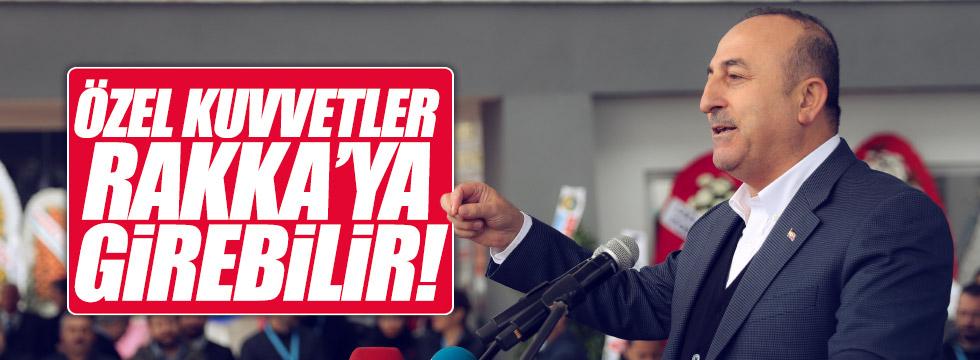 """Çavuşoğlu: """"Rakka'da özel kuvvetleri sokabiliriz"""""""