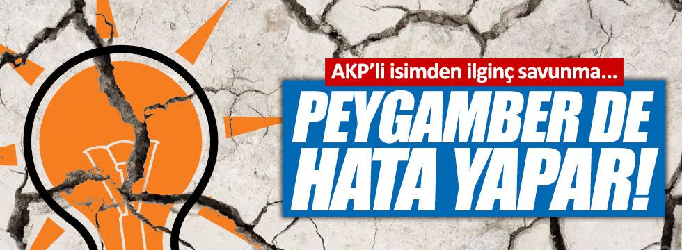"""AKP'li isimden, """"Peygamber de hata yapar"""" çıkışı"""